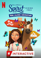 Search netflix Spirit Riding Free: Ride Along Adventure