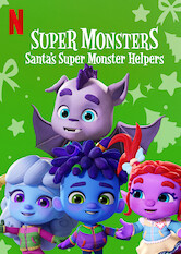 Search netflix Super Monsters: Santa's Super Monster Helpers
